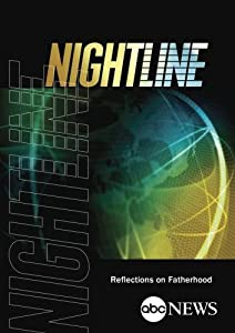 ABC News Nightline Reflections on Fatherhood