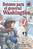 Botones Para El General Washington/ Buttons for General Washington (Yo Solo: Historia/ on My Own History) (Spanish Edition)