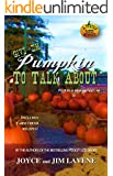 Give Em Pumpkin To Talk About (Pumpkin Patch Mysteries Book 1)
