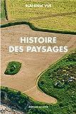Histoire des paysages, apprendre à lire l'histoire du milieu proche (village et territoire) : Guide à l'usage des parents, des enseignants, des aménageurs et des curieux