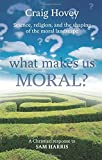 img - for What Makes Us Moral?: Science. Religion and the Shaping of the Moral Landscape - A Response to Sam Harris by Sam Harris (2012-11-15) book / textbook / text book