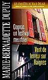 Les Enqu�tes de Maud Delage, volume 3: Cognac, un festival meurtrier et Vent de terreur sur Baignes