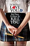 img - for Gallagher Girls: 01: I'd Tell You I Love You, But Then I'd Have To Kill You by Carter, Ally (2010) Paperback book / textbook / text book