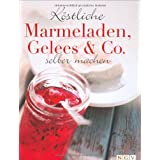 """K�stliche Marmeladen, Gelees & Co. selber machenvon """"."""""""
