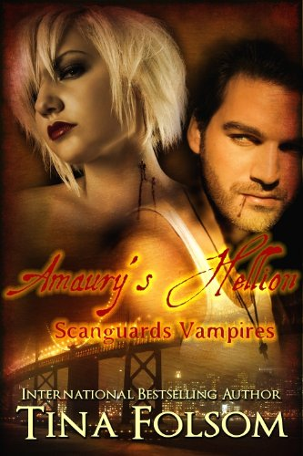 Amaury's Hellion (Scanguards Vampires #2) by Tina Folsom