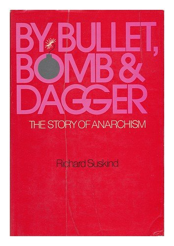 By Bullet, Bomb, and Dagger: The Story of Anarchism PDF