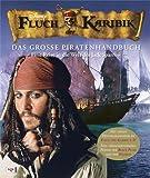 Image de Fluch der Karibik - Das große Piratenhandbuch: Eine Reise in die Welt des Jack Sparrow (NA)