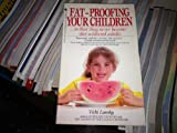 Fat-Proofing Your Children (0553275143) by Lansky, Vicki