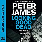 Looking Good Dead: Roy Grace, Book 2 Audiobook by Peter James Narrated by David Thorpe