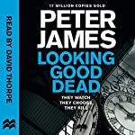 Looking Good Dead: Roy Grace, Book 2 | Peter James