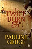 The Twice Born (0143052918) by Pauline Gedge