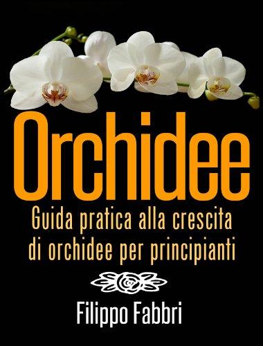 orchidee-guida-pratica-alla-crescita-di-orchidee-per-principianti