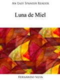 An Easy Spanish Reader: Luna de Miel (Easy Spanish Readers) (Spanish Edition)