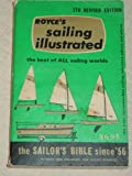 Sailing illustrated: The sailor's Bible since '56 (0930030141) by Patrick M Royce