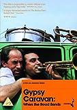 Gypsy Caravan: When The Road Bends [2007] [DVD]