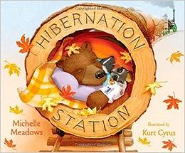 Hibernation Station: Michelle Meadows, Kurt Cyrus: 9781416937883