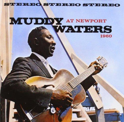 Muddy Waters - At Newport 1960 [2001 Remaster - Zortam Music
