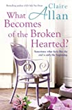 Claire Allan What Becomes of the Broken Hearted?