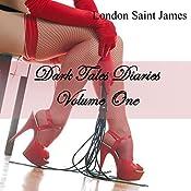 Dark Tales Diaries: Volume One   [London Saint James]