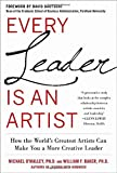 img - for Every Leader Is an Artist: How the World s Greatest Artists Can Make You a More Creative Leader book / textbook / text book