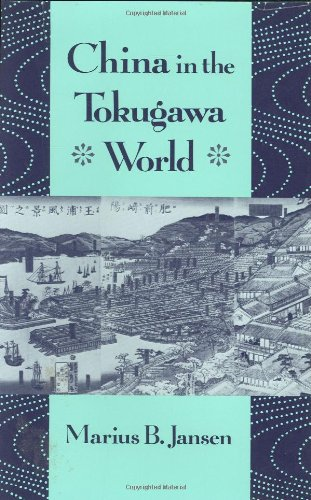 China in the Tokugawa World (The Edwin O. Reischauer Lectures, 1988)