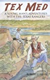 img - for Tex Med: A Young Man's Adventures With The Texas Rangers book / textbook / text book