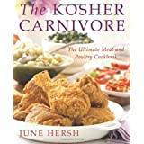 The Kosher Carnivore: The Ultimate Meat and Poultry Cookbook ~ June Feiss Hersh