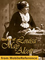 The Works of Louisa May Alcott (23 Books with active table of contents)