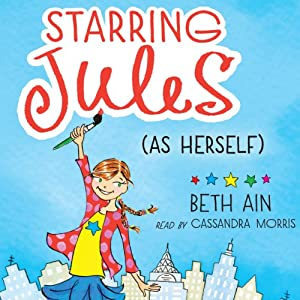 Starring Jules (As Herself): Starring Jules, Book 1 | [Beth Ain]
