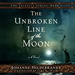 The Unbroken Line of the Moon: Valhalla, Book 1 | Johanne Hildebrandt,Tara F. Chace - translator