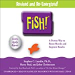 Fish!: A Proven Way to Boost Morale and Improve Results | Stephen C. Lundin,John Christensen,Harry Paul,Ken Blanchard