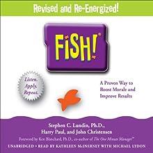 Fish!: A Proven Way to Boost Morale and Improve Results | Livre audio Auteur(s) : Stephen C. Lundin, John Christensen, Harry Paul, Ken Blanchard Narrateur(s) : Kathleen McInerney