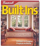 Built-Ins: Designs to Inspire, Projects to Build (Sunset Design Guides)