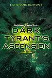 Dark Tyrant's Ascension: The Orianus Creation Series, Book Three