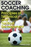 Soccer Coaching: Principles of Technical and Tactical Development