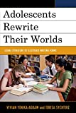img - for Adolescents Rewrite their Worlds: Using Literature to Illustrate Writing Forms book / textbook / text book