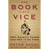 The Book of Vice: Very Naughty Things (and How to Do Them) ~ Peter Sagal