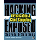 Hacking Exposed: Virtualization & Cloud Computing: Secrets & SolutionsChristofer Hoff�ɂ��