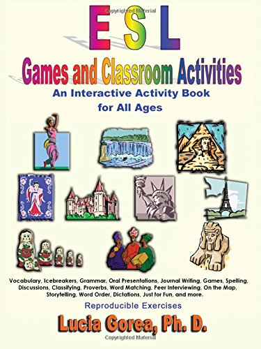 ESL Games and Classroom Activities: An Interactive Activity Book for All Ages