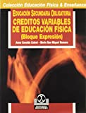 Educacion Fisica - Eso Creditos Variables Bloque de Expresion (Spanish Edition)