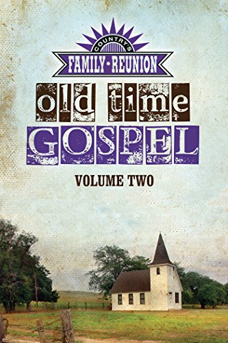 Country's Family Reunion Presents Old Time Gospel: Volume Two