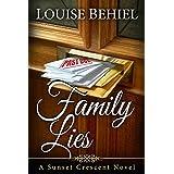 Family Lies (Sunset Crescent Book 2) ~ Louise Behiel