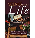 img - for [(Scenes from the Life: A Collection of Monologues, Sketches, and a Short Play)] [Author: Joseph McBee] published on (January, 2005) book / textbook / text book