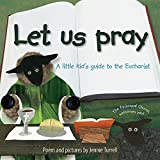 Let Us Pray: A Little Kids Guide to the Eucharist