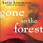 Gone to the Forest | Katie Kitamura