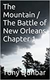 The Mountain / The Battle of New Orleans Chapter 1