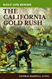 img - for Daily Life during the California Gold Rush (The Greenwood Press Daily Life Through History Series) book / textbook / text book