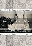 The Art of A Wedding: How to Get Award-Winning Photos at Every Wedding: From The Eyes Of A Wedding Photographer