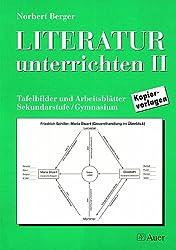 Literatur unterrichten II Tafelbilder und Arbeitsblätter Sekundarstufe/Gymnasium Kopiervorlagen