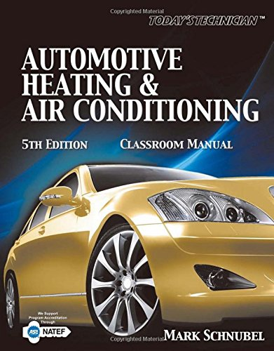 Today's Technician: Automotive Heating & Air Conditioning Classroom Manual and Shop Manual (The Ultimate Series Experience)